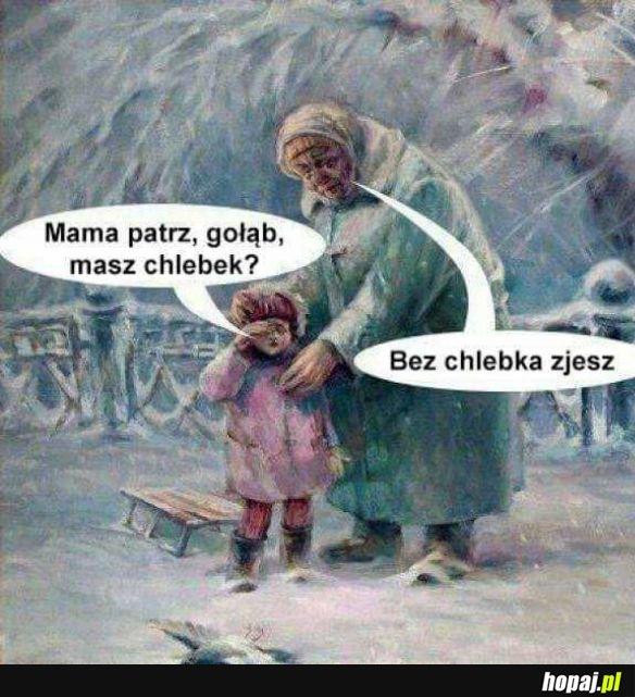 Masz chlebek?