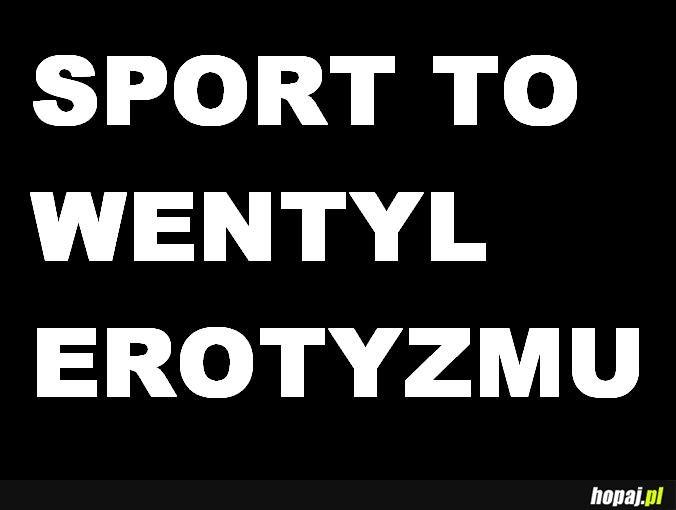 Sport to wentyl erotyzmu