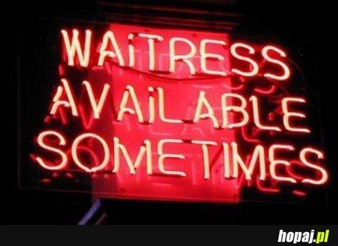 Kelnerki dostępne, czasami