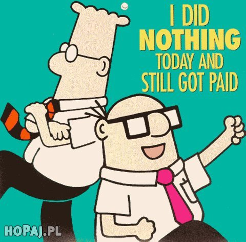 I did nothing today and still got paid