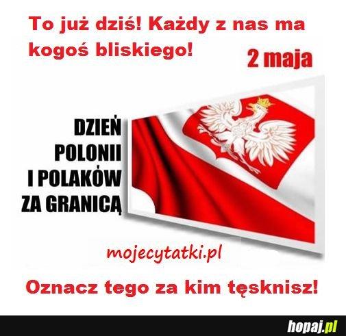 Oznacz Polaków za granicą. 2 Maja dzień Polonii i Polaków za granicą