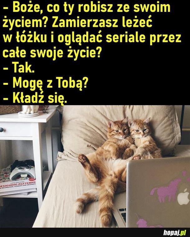 Posuń się, będę marnował życie z Tobą :)