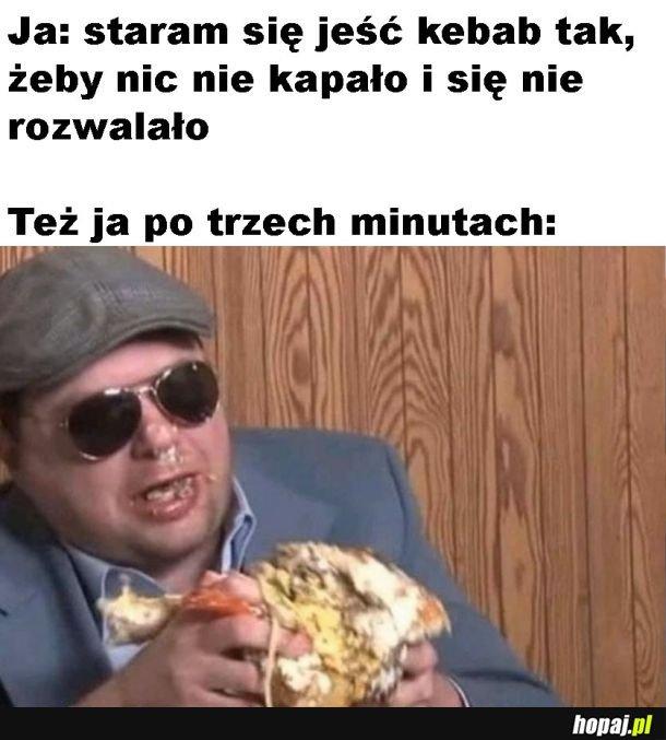 Jedzenie kebaba zawsze tak się kończy