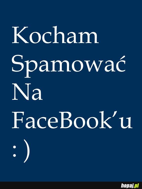 Kocham spamować na FB