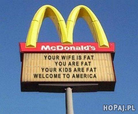 Twoja żona jest gruba, Ty jesteś gruby, Twoje dzieci są grube. Witamy w Ameryce!