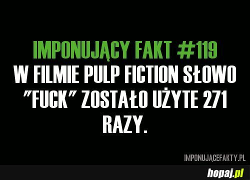 W filmie pulp fiction...