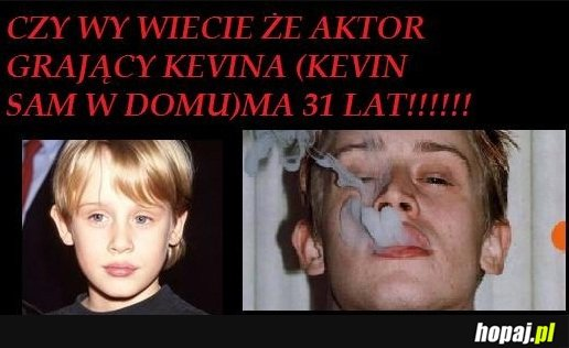 Kevin ma już 31lat!