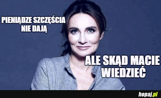 Pieniądze szczęścia nie dają