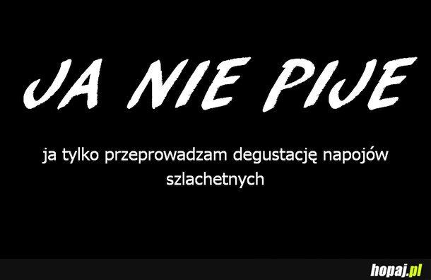Ja nie piję ;)