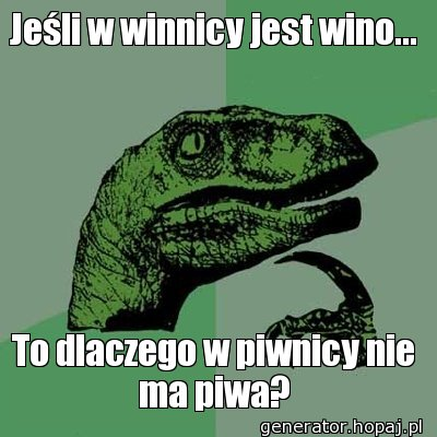 Jeśli w winnicy jest wino...