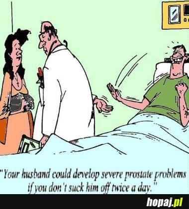 Dobry lekarz, zawsze dba o dobro pacjenta ;)