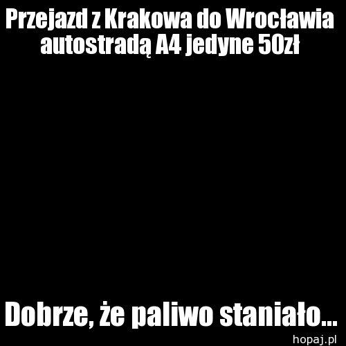 Przejazd z Krakowa do Wrocławia autostradą A4 jedyne 50zł