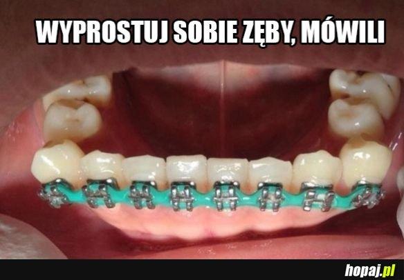 Wyprostuj zęby mówili