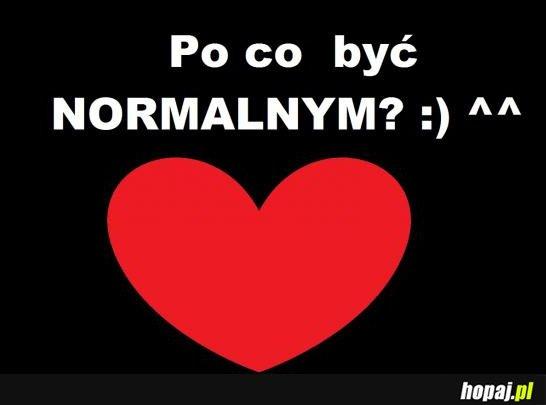 Po co być normalnym?