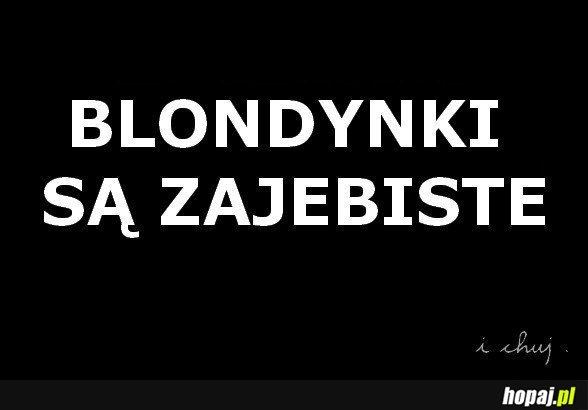 Blondynki są...