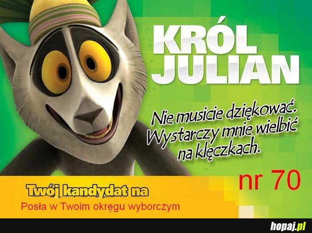 Król Julian - Twój kandydat!