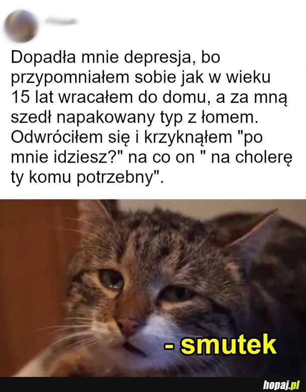 Smutek :(
