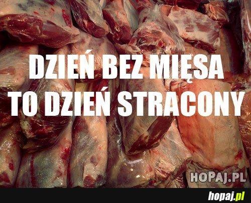 Dzień bez mięsa to dzień stracony