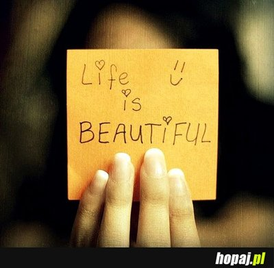 Life is Beautifull:-)