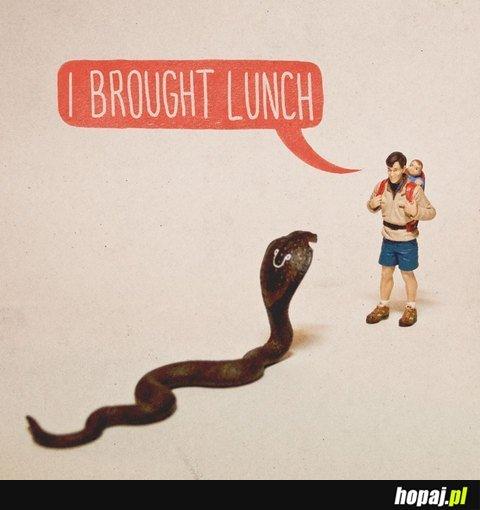 Przyniosłem lunch...